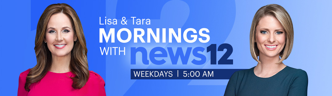 Lisa & Tara Mornings with News 12, Weekdays | 5:00AM